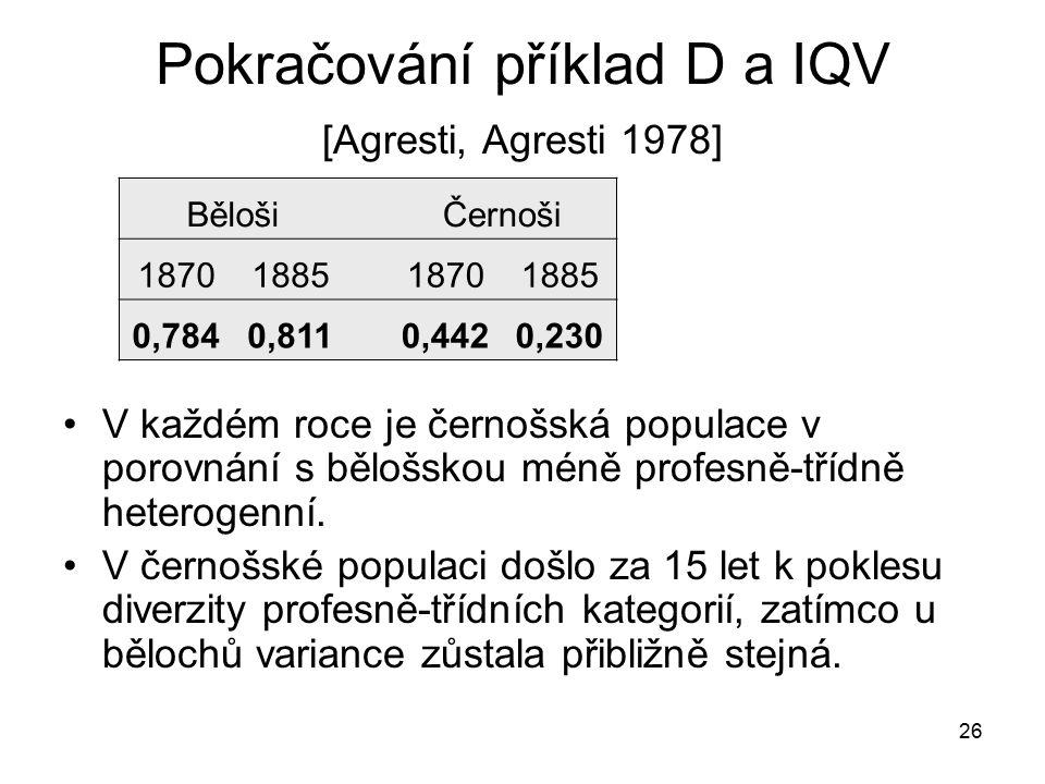 Pokračování příklad D a IQV [Agresti, Agresti 1978]